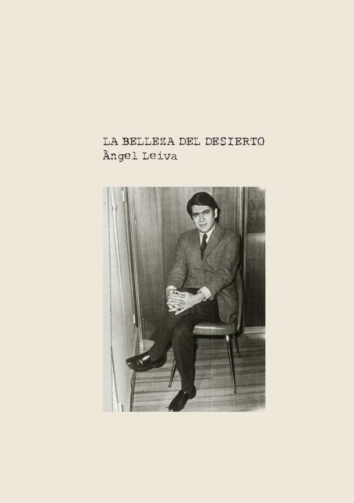LA BELLEZA DEL DESIERTO, Ángel Leiva